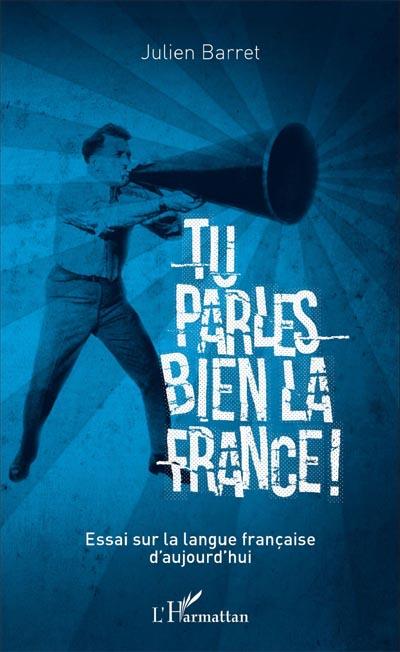 tu_parles_bien_la_france