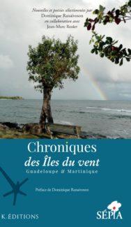 Chronique des Îles du vent – Guadeloupe & Martinique