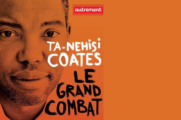 « Le grand combat », de Ta-Nehisi Coates